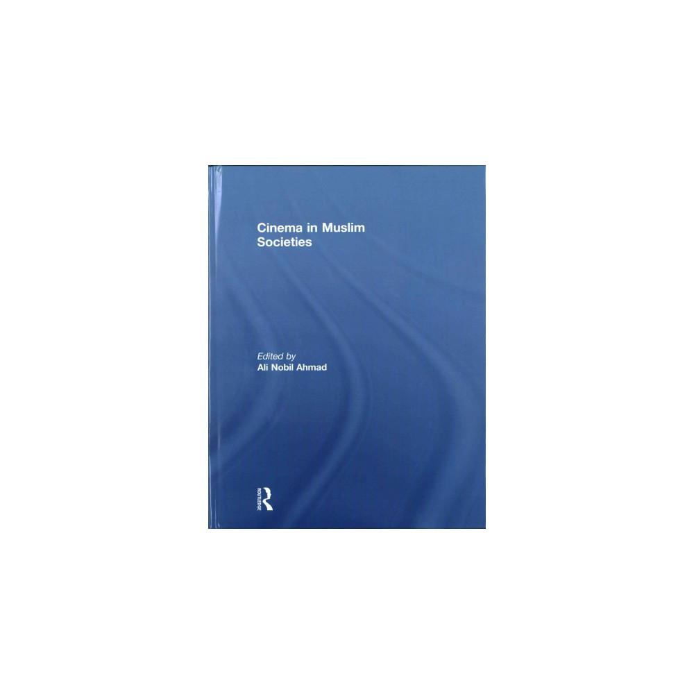 Cinema in Muslim Societies - (Hardcover)