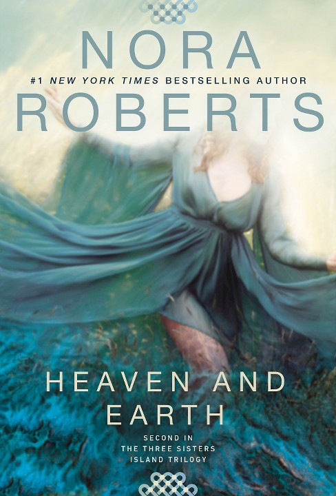 Heaven and Earth ( Three Sisters Island Trilogy) (Reprint) (Paperback) by Nora Roberts - image 1 of 1