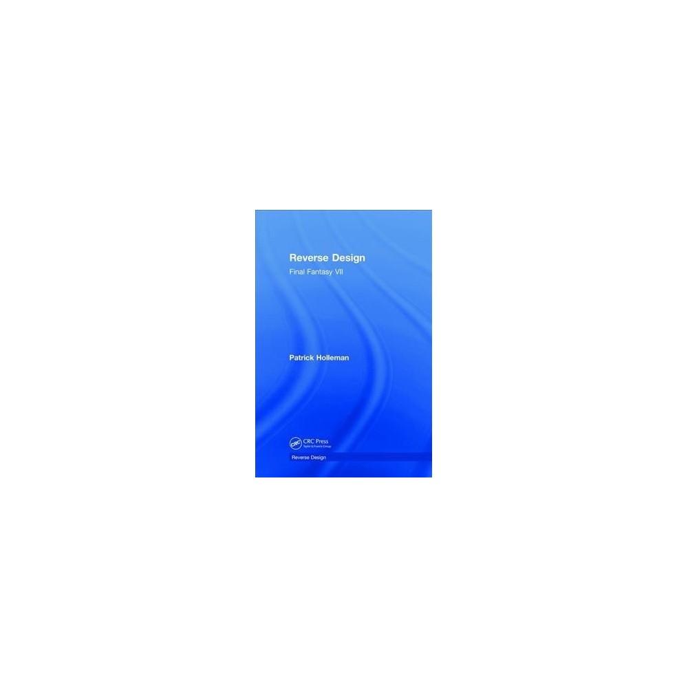 Final Fantasy Vii - (Reverse Design) by Patrick Holleman (Hardcover)