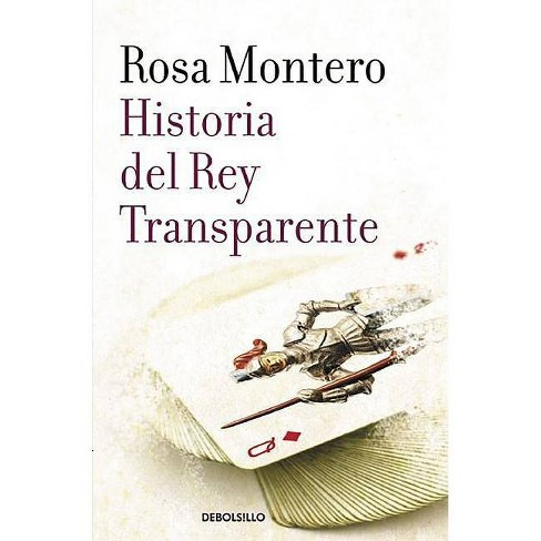 Historia del Rey Transparente / The Story of the Translucent King - by  Rosa Montero (Paperback) - image 1 of 1