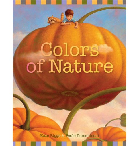 Colors of Nature (Hardcover) (Kate Riggs) - image 1 of 1