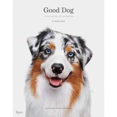 Good Dog - by  Randal Ford (Hardcover)