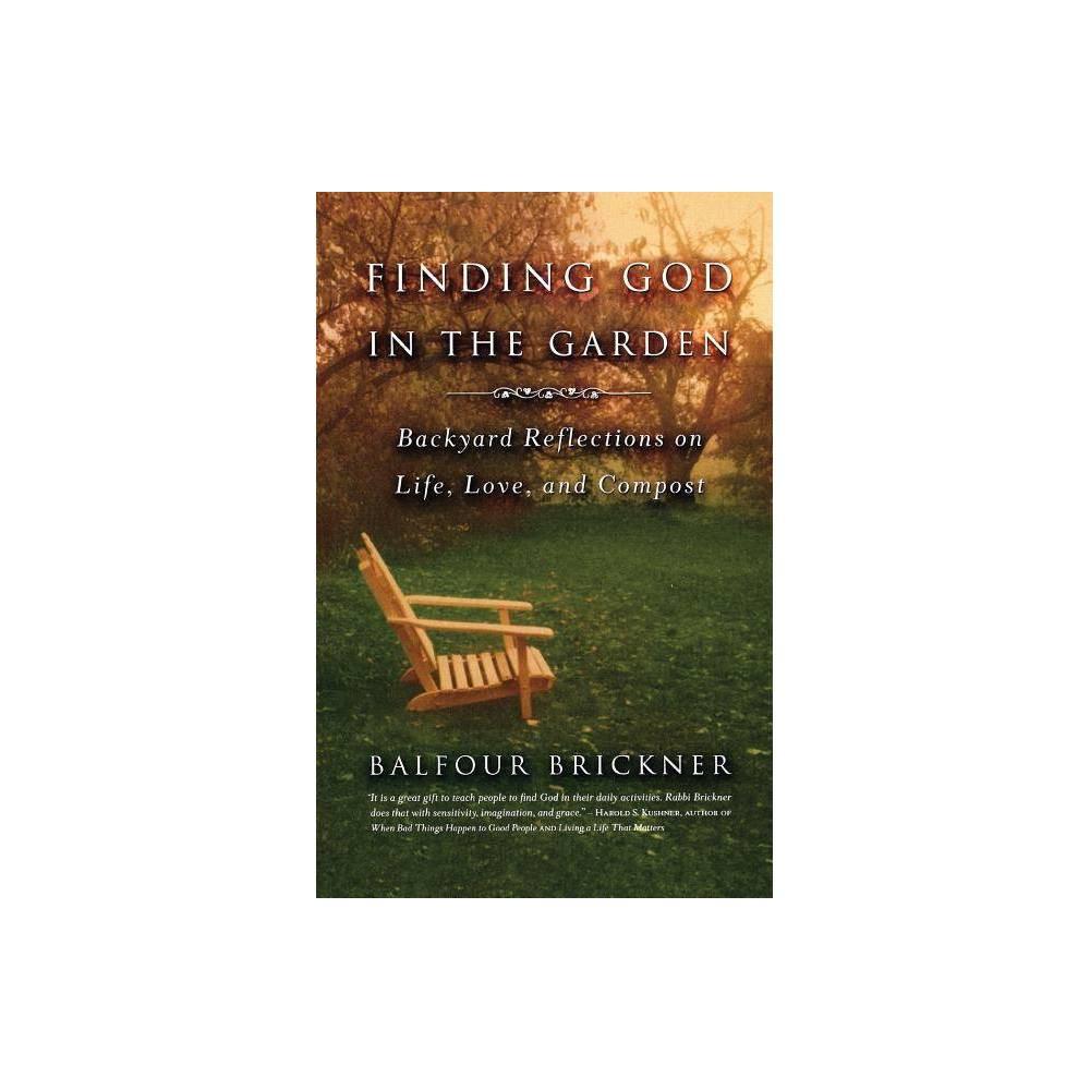 Finding God In The Garden By Balfour Brickner Paperback