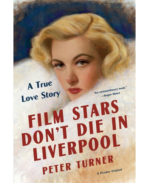 Film Stars Don't Die in Liverpool : A True Love Story (Reprint) (Paperback) (Peter Turner) - image 1 of 1