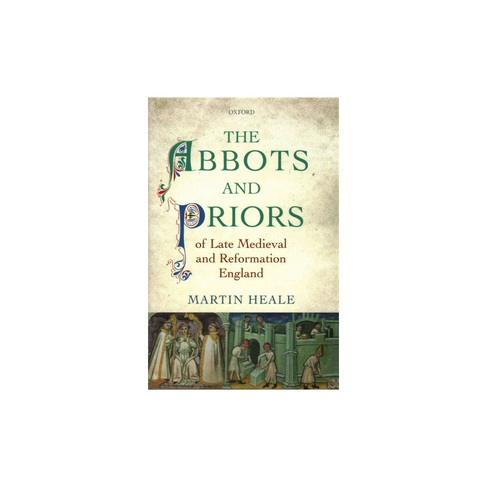 Abbots and Priors of Late Medieval and Reformation England (Hardcover) (Martin Heale)