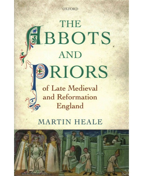 Abbots and Priors of Late Medieval and Reformation England (Hardcover) (Martin Heale) - image 1 of 1