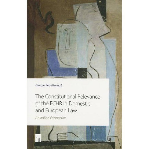 The Constitutional Relevance of the Echr in Domestic and European Law - (Paperback) - image 1 of 1