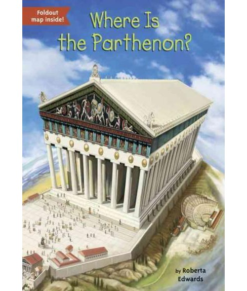 Where Is the Parthenon? (Paperback) (Roberta Edwards) - image 1 of 1
