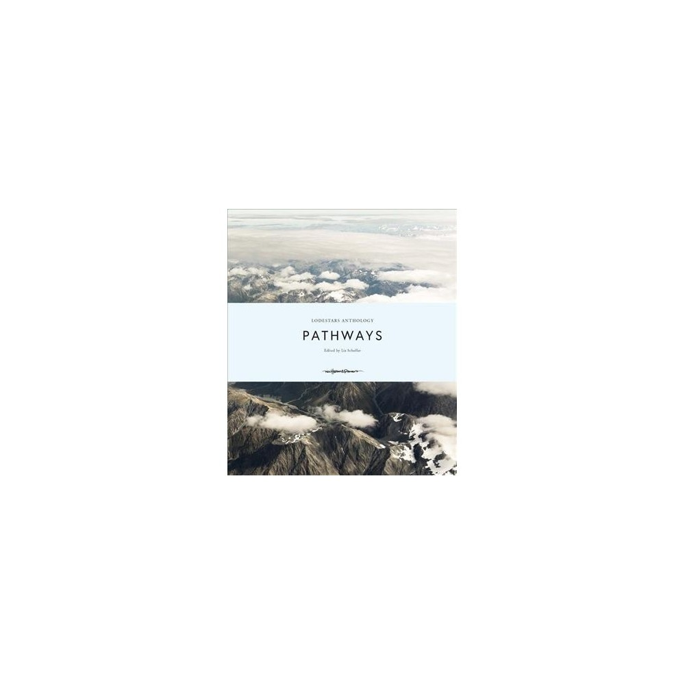 Lodestars Anthology : Pathways - (Hardcover)