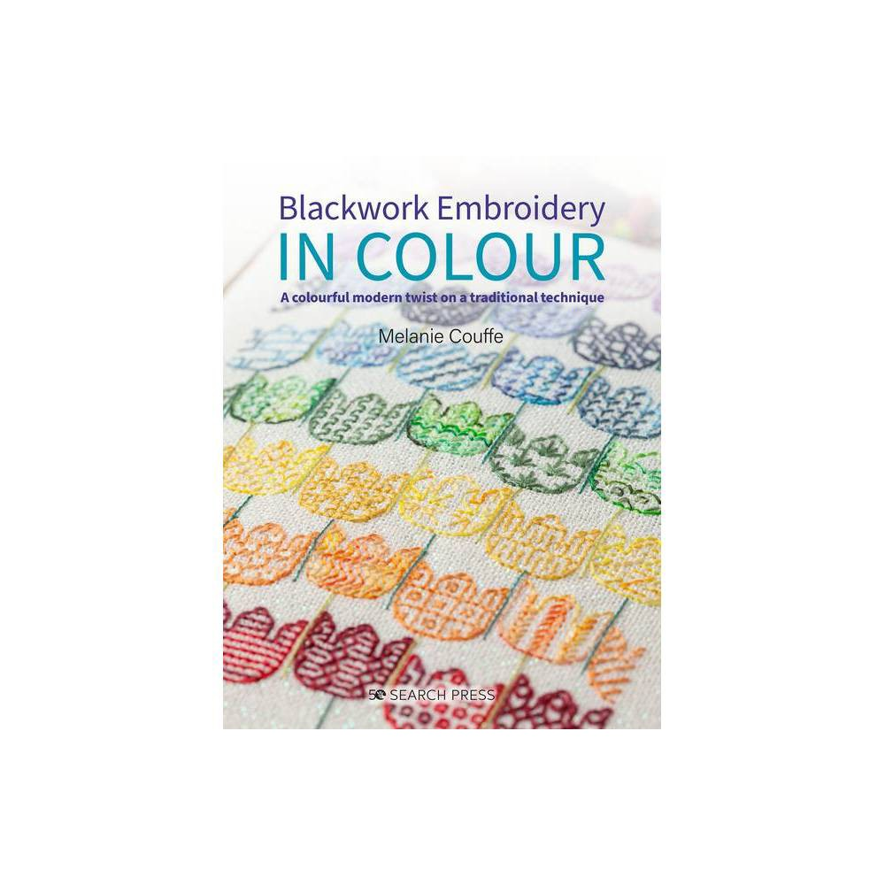 Blackwork Embroidery In Colour By Melanie Couffe Paperback
