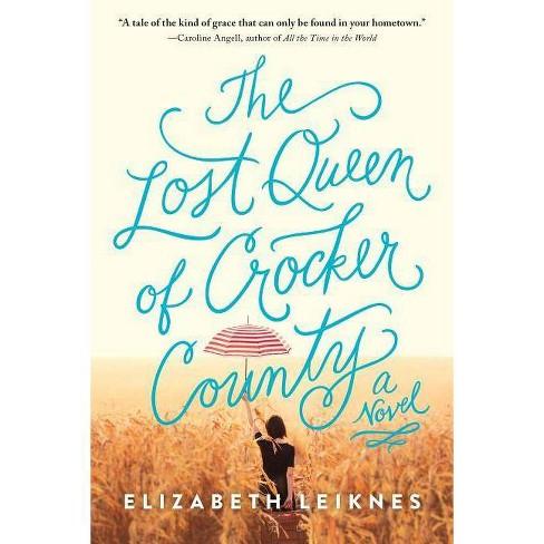 The Lost Queen of Crocker County - by  Elizabeth Leiknes (Paperback) - image 1 of 1