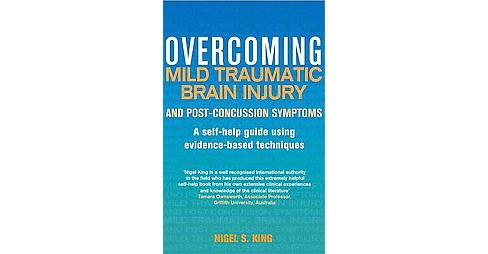 Overcoming Mild Traumatic Brain Injury and Post-Concussion Symptoms : A Self-help Guide Using - image 1 of 1