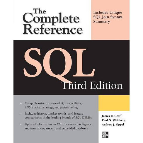 SQL the Complete Reference, 3rd Edition - 3 Edition by  James R Groff & Paul N Weinberg & Andy Oppel - image 1 of 1