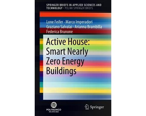 Active House : Smart Nearly Zero Energy Buildings -  (Paperback) - image 1 of 1