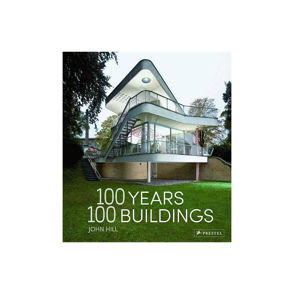 100 Years 100 Buildings By John Hill Hardcover