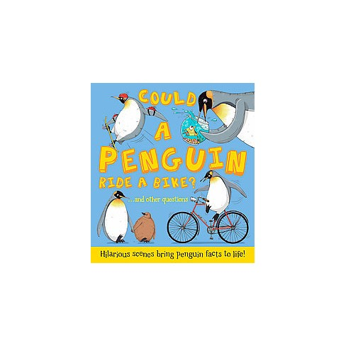 Could a Penguin Ride a Bike? - (What If a)by  Camilla De La Bedoyere (Hardcover) - image 1 of 1