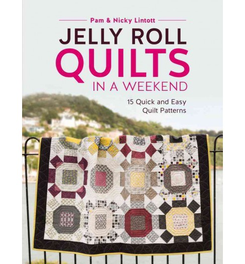 Jelly Roll Quilts in a Weekend : 15 Quick and Easy Quilt Patterns -  (Paperback) - image 1 of 1