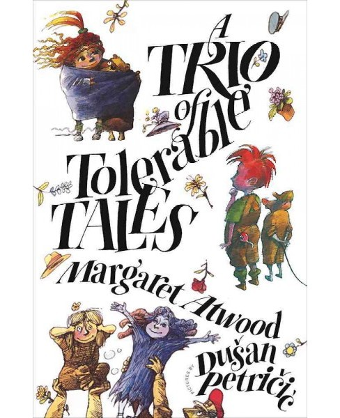 Trio of Tolerable Tales -  by Margaret Eleanor Atwood (Hardcover) - image 1 of 1