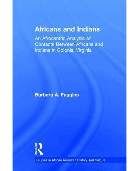 Africans and Indians : An Afrocentric Analysis of Contacts Between Africans and Indians in Colonial - image 1 of 1