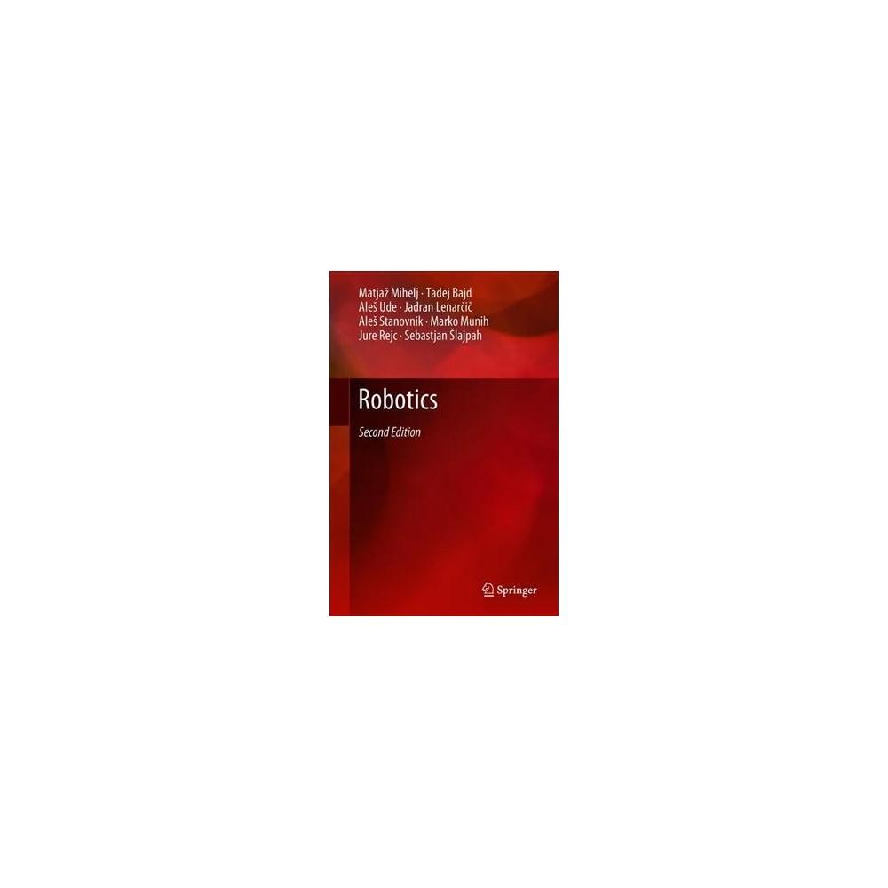 Robotics - 2 by Matjaž Mihelj & Tadej Bajd & Aleš Ude & Jadran Lenarcic & Aleš Stanovnik (Hardcover)