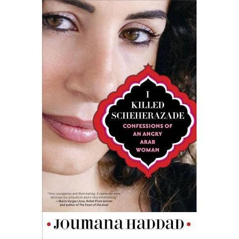 I Killed Scheherazade - by  Joumana Haddad (Paperback) - image 1 of 1