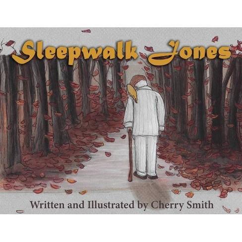 Sleepwalk Jones - by  Cherry Smith (Paperback) - image 1 of 1