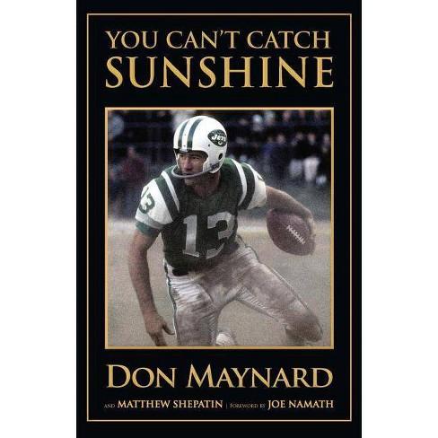 You Can't Catch Sunshine - by  Don Maynard & Matthew Shepatin (Hardcover) - image 1 of 1