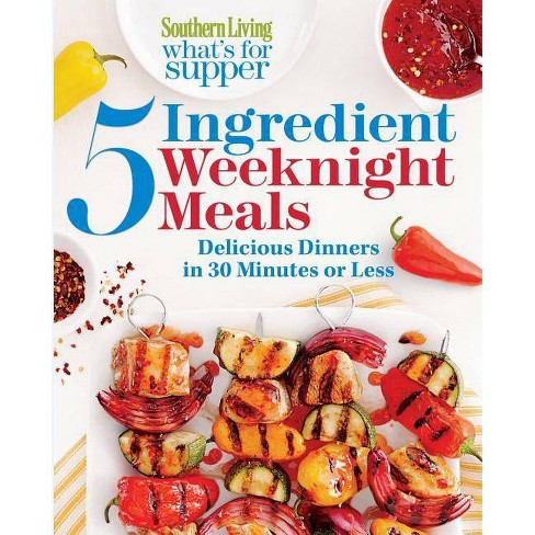 Southern Living What's for Supper: 5-Ingredient Weeknight Meals - (Paperback) - image 1 of 1