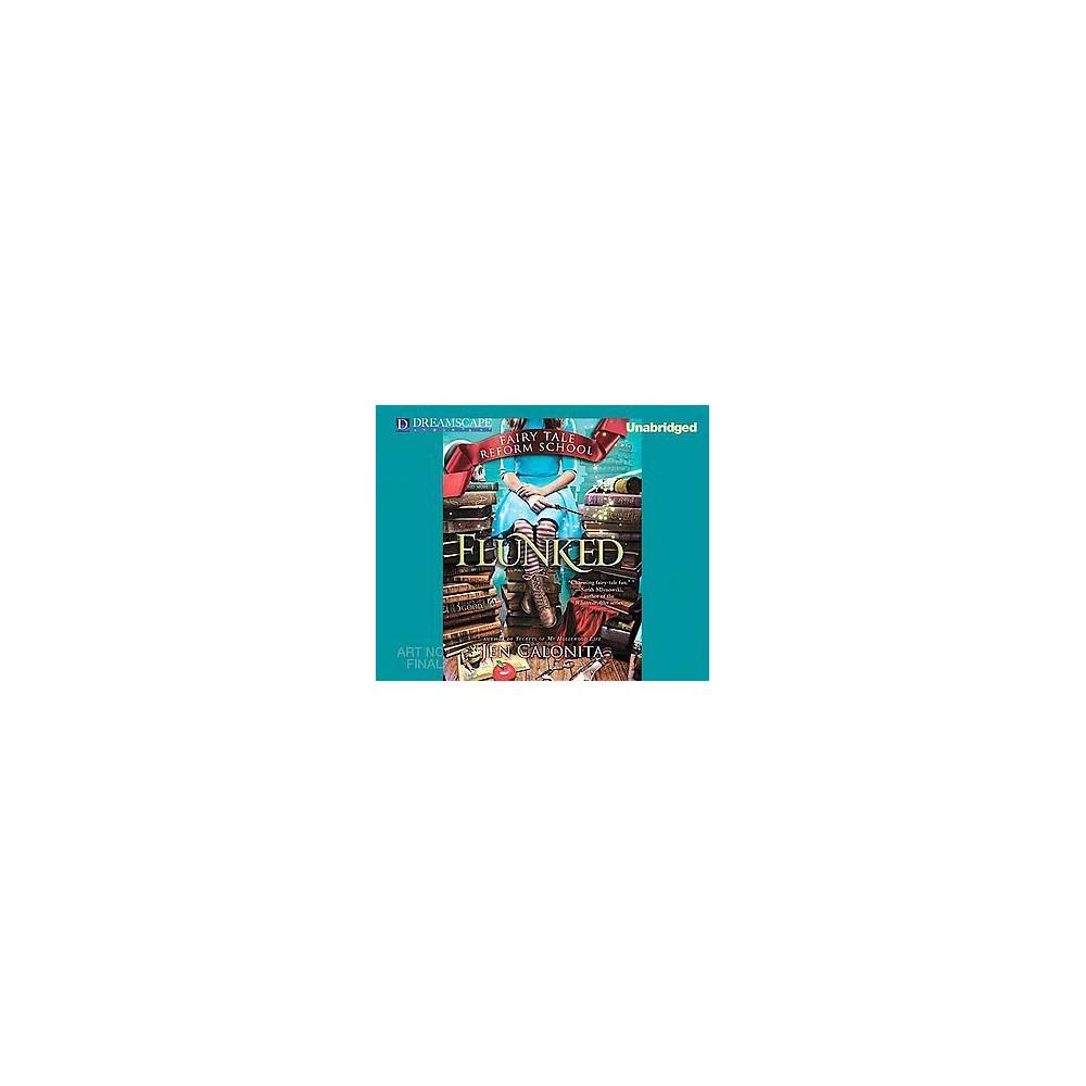 Flunked ( Fairy Tale Reform School) (Unabridged) (Compact Disc)