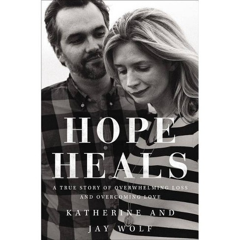 Hope Heals - by  Katherine Wolf & Jay Wolf (Hardcover) - image 1 of 1