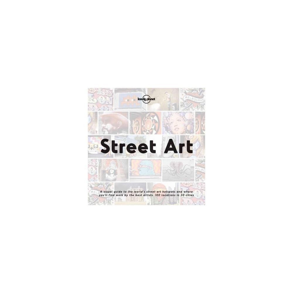 Lonely Planet Street Art (Hardcover) (Ed Bartlett)