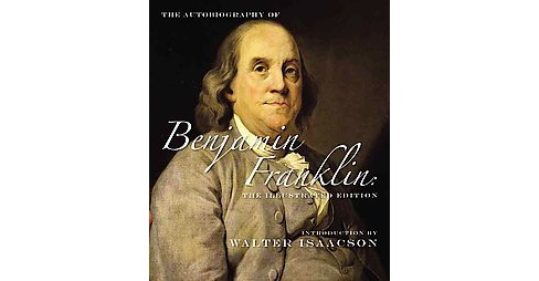 Autobiography of Benjamin Franklin : The Complete Illustrated History (Hardcover) - image 1 of 1