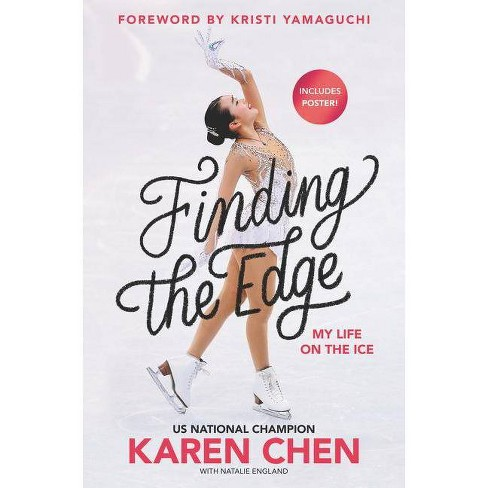 Finding the Edge : My Life on the Ice -  by Karen Chen (Hardcover) - image 1 of 1