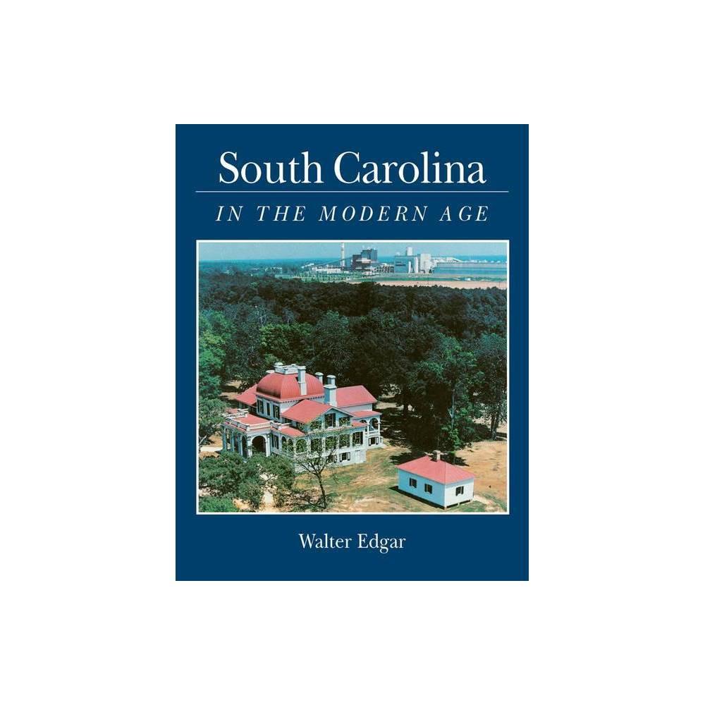 South Carolina In The Modern Age By Walter B Edgar