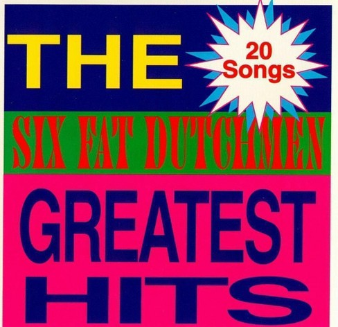 Six fat dutchmen - Greatest hits-20 songs (CD) - image 1 of 1