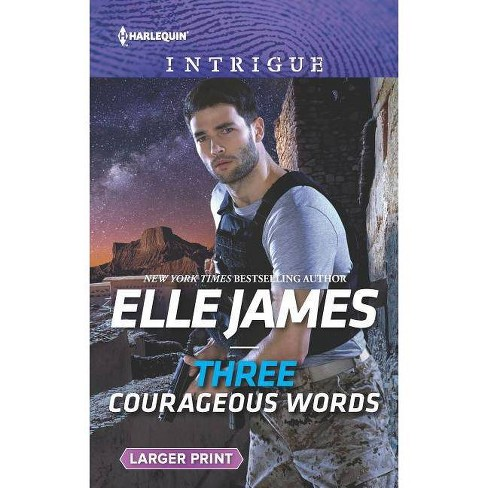 Three Courageous Words - (Mission: Six) by  Elle James (Paperback) - image 1 of 1