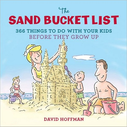 Sand Bucket List 366 Things To Do With Your Kids Before They Grow