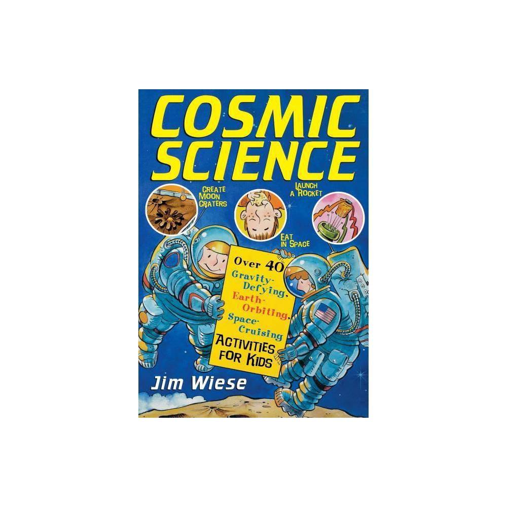 Cosmic Science By Jim Wiese Paperback