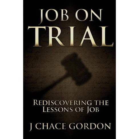 Job on Trial - by  J Chace Gordon (Paperback) - image 1 of 1