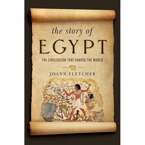 The Story of Egypt - by  Joann Fletcher (Hardcover) - image 1 of 1