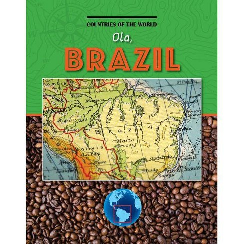Ola, Brazil - (Countries of the World (Gareth Stevens)) by  Corey Anderson (Paperback) - image 1 of 1