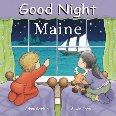 Good Night Maine - (Good Night (Our World of Books)) by  Adam Gamble (Board Book)