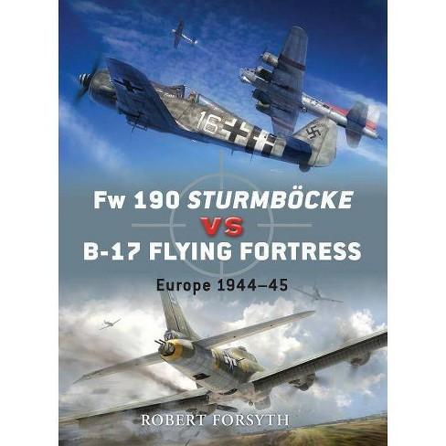 FW 190 Sturmb�cke Vs B-17 Flying Fortress - (Duel) by  Robert Forsyth (Paperback) - image 1 of 1