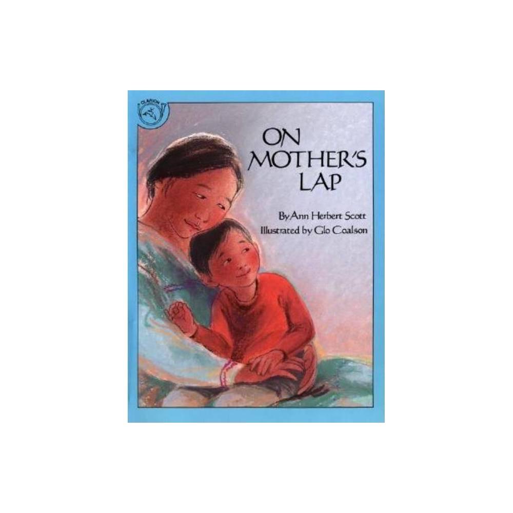 On Mother S Lap By Ann Herbert Scott Paperback