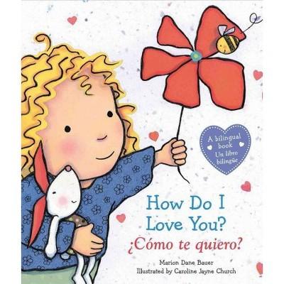 How Do I Love You? / Como te quiero? (Bilingual)(Board)by Marion Dane Bauer