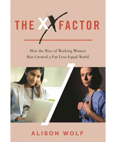 XX Factor : How the Rise of Working Women Has Created a Far Less Equal World (Reprint) (Paperback) - image 1 of 1