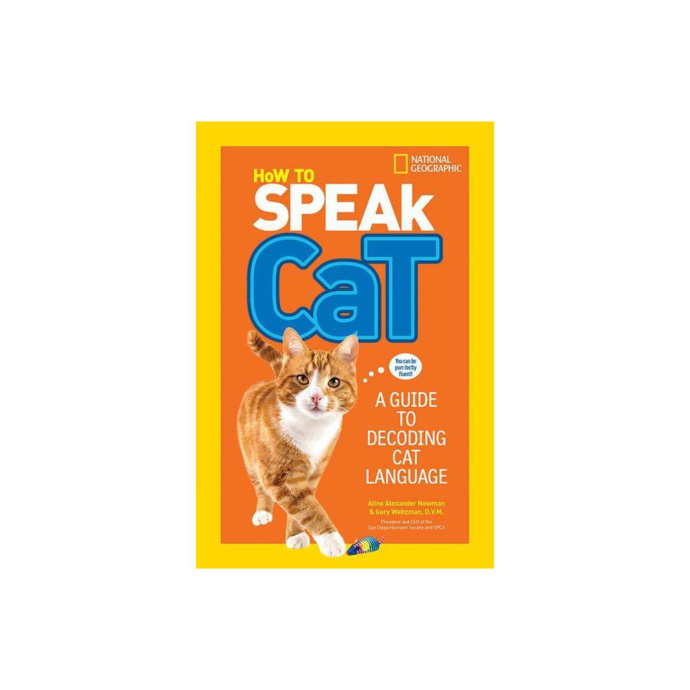 How To Speak Cat By Aline Alexander Newman Paperback