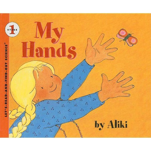 My Hands - (Let's-Read-And-Find-Out Science: Stage 1 (Pb)) (Hardcover) - image 1 of 1