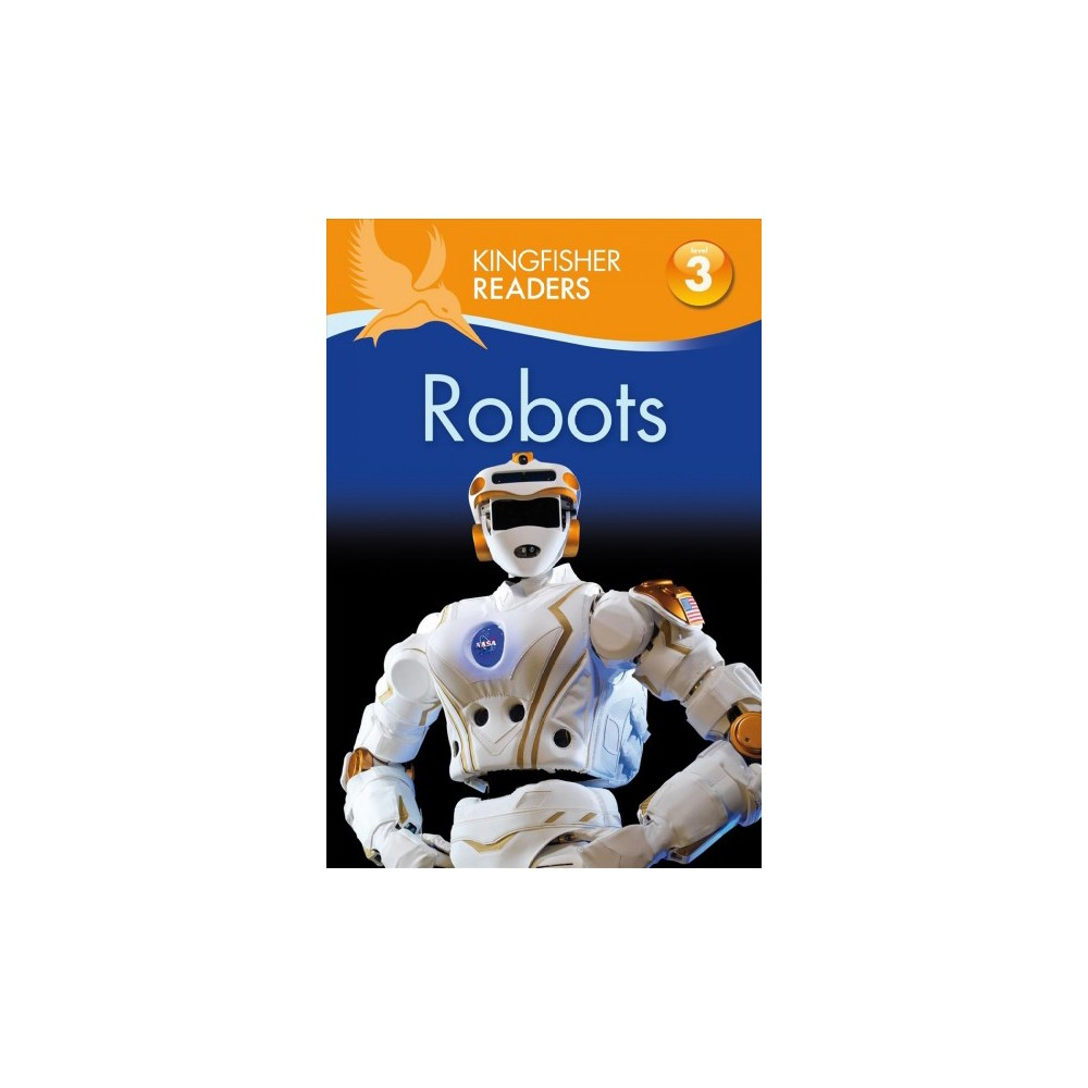 Kingfisher Readers L3: Robots - (Kingfisher Readers - Level 3) by Chris Oxlade (Paperback)