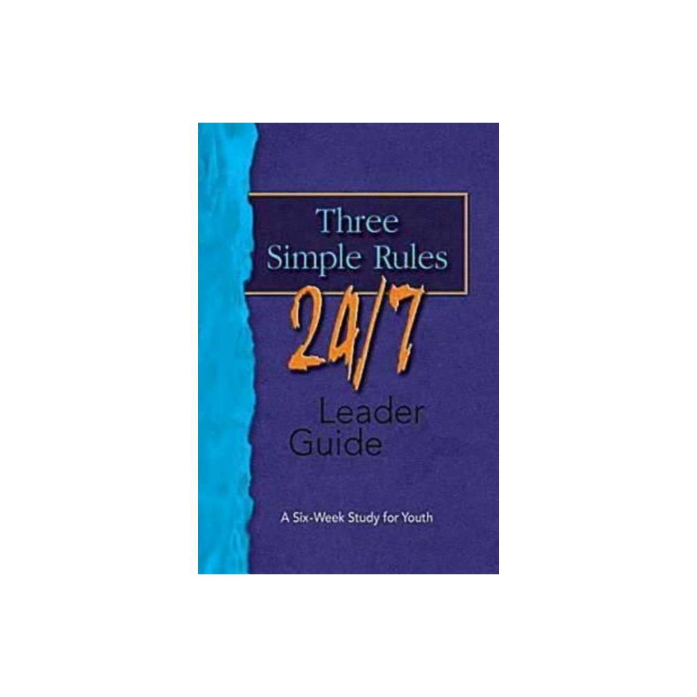 Three Simple Rules 24 7 Leader Guide By Josh Tinley Paperback